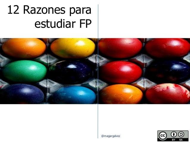 12 Razones para estudiar FP @magargalvez
