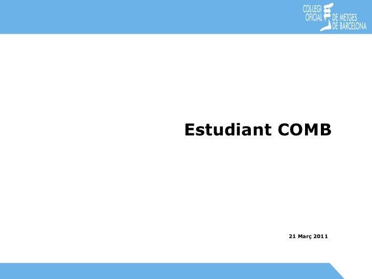 21 Març 2011 Estudiant COMB