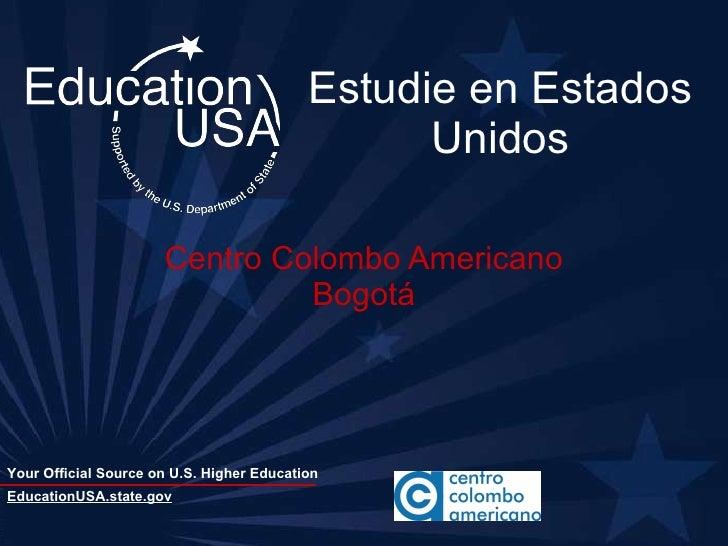Estudie en Estados Unidos Centro Colombo Americano Bogotá EducationUSA.state.gov