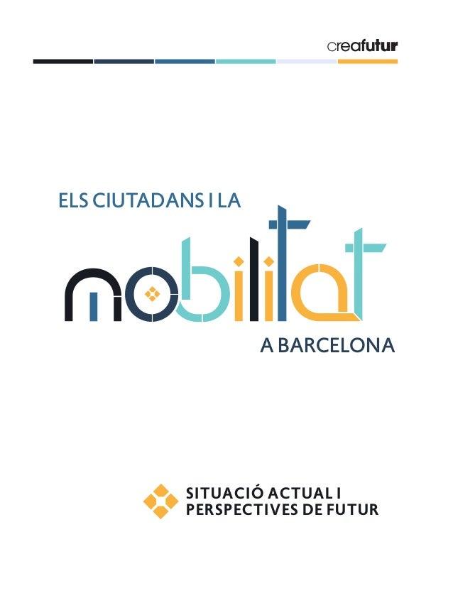 SITUACIÓ ACTUAL I PERSPECTIVES DE FUTUR ELS CIUTADANS I LA A BARCELONA