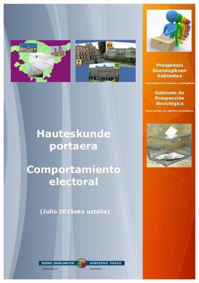 (Julio 2015eko uztaila) Hauteskunde portaera Comportamiento electoral Prospekzio Soziologikoen Kabinetea www.euskadi.net/i...