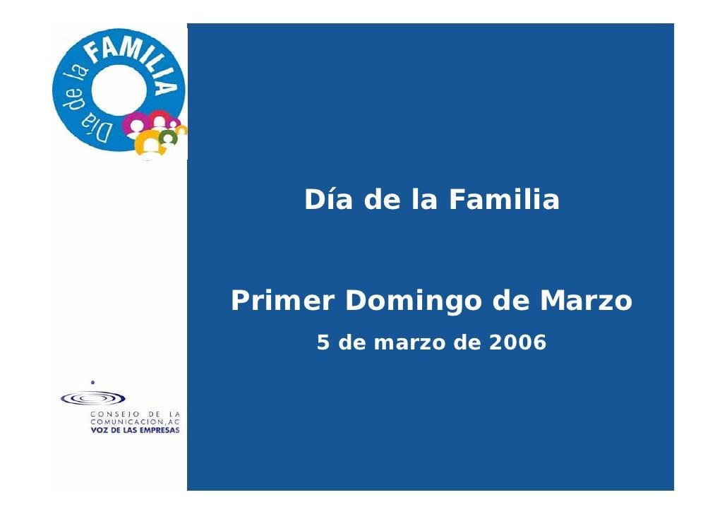 Día de la Familia   Primer Domingo de Marzo     5 de marzo de 2006