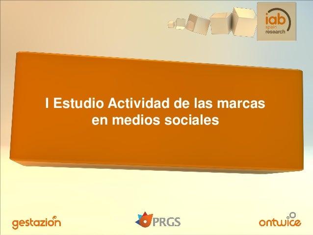 I Estudio Actividad de las marcas       en medios sociales