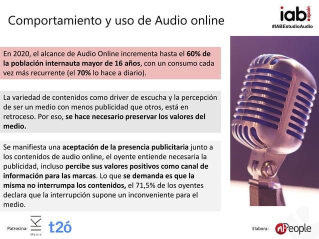 #IABEstudioAudio Patrocina: Elabora: En 2020, el alcance de Audio Online incrementa hasta el 60% de la población internaut...