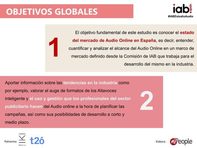 #IABEstudioAudio Patrocina: Elabora: El objetivo fundamental de este estudio es conocer el estado del mercado de Audio Onl...