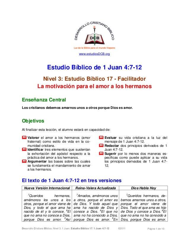 Desarrollo Cristiano Bíblico. Nivel 3. 1 Juan. Estudio Bíblico 17: 1 Juan 4:7-12 ©2011 Página 1 de 10 www.estudiosDCB.org ...