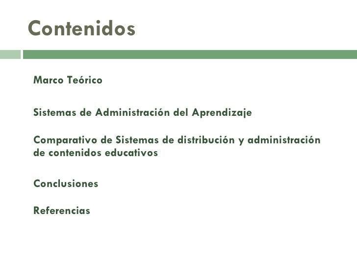 Contenidos Marco Teórico Sistemas de Administración del Aprendizaje Comparativo de Sistemas de distribución y administraci...