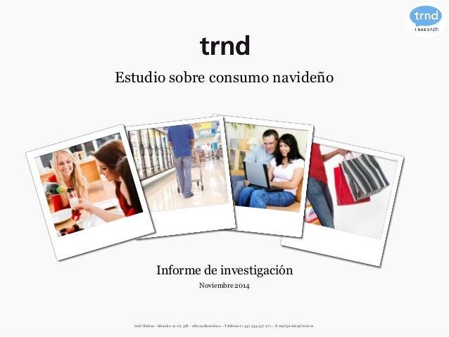 trnd – Estudio sobre marcas y comunicación  Estudio sobre consumo navideño  Informe de investigación  Noviembre 2014  trnd...