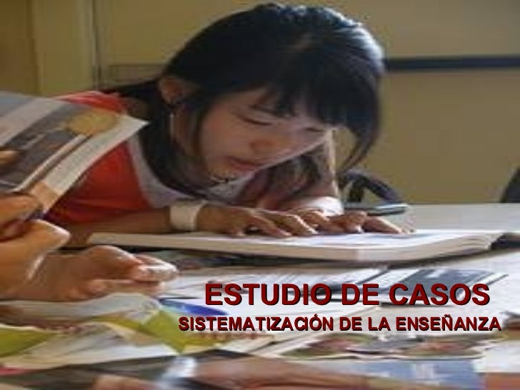 ESTUDIO DE CASOS  SISTEMATIZACIÓN DE LA ENSEÑANZA