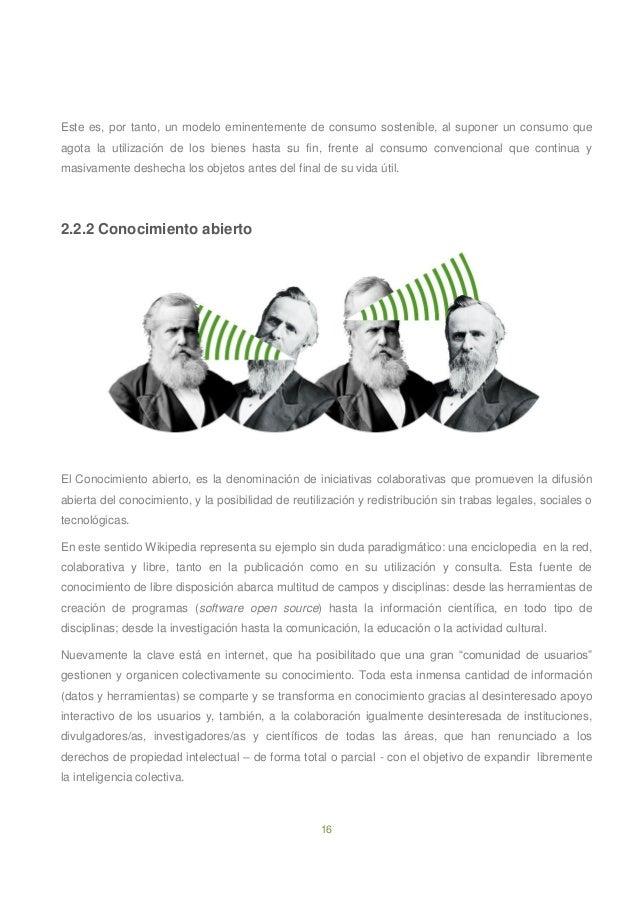 16 Este es, por tanto, un modelo eminentemente de consumo sostenible, al suponer un consumo que agota la utilización de lo...