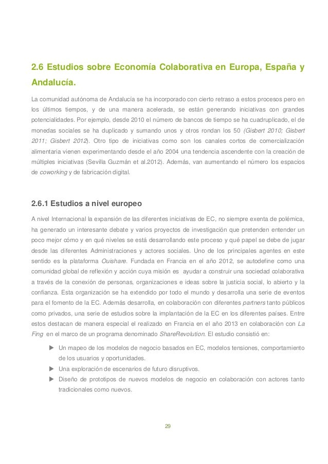 29 2.6 Estudios sobre Economía Colaborativa en Europa, España y Andalucía. La comunidad autónoma de Andalucía se ha incorp...