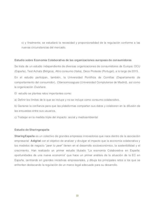 33 c) y finalmente, se estudiará la necesidad y proporcionalidad de la regulación conforme a las nuevas circunstancias del...