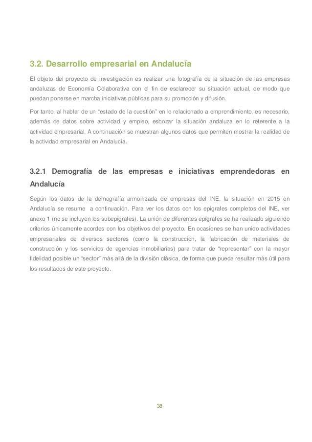 38 3.2. Desarrollo empresarial en Andalucía El objeto del proyecto de investigación es realizar una fotografía de la situa...