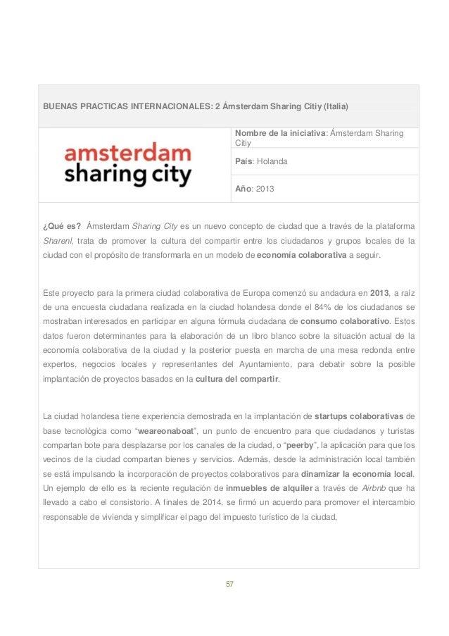 57 BUENAS PRACTICAS INTERNACIONALES: 2 Ámsterdam Sharing Citiy (Italia) Nombre de la iniciativa: Ámsterdam Sharing Citiy P...