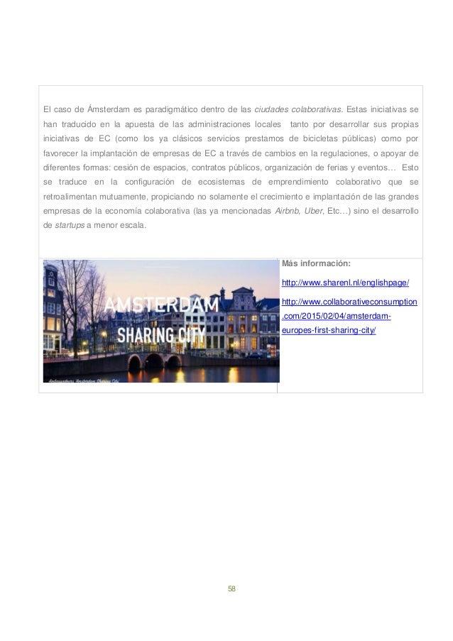 58 El caso de Ámsterdam es paradigmático dentro de las ciudades colaborativas. Estas iniciativas se han traducido en la ap...
