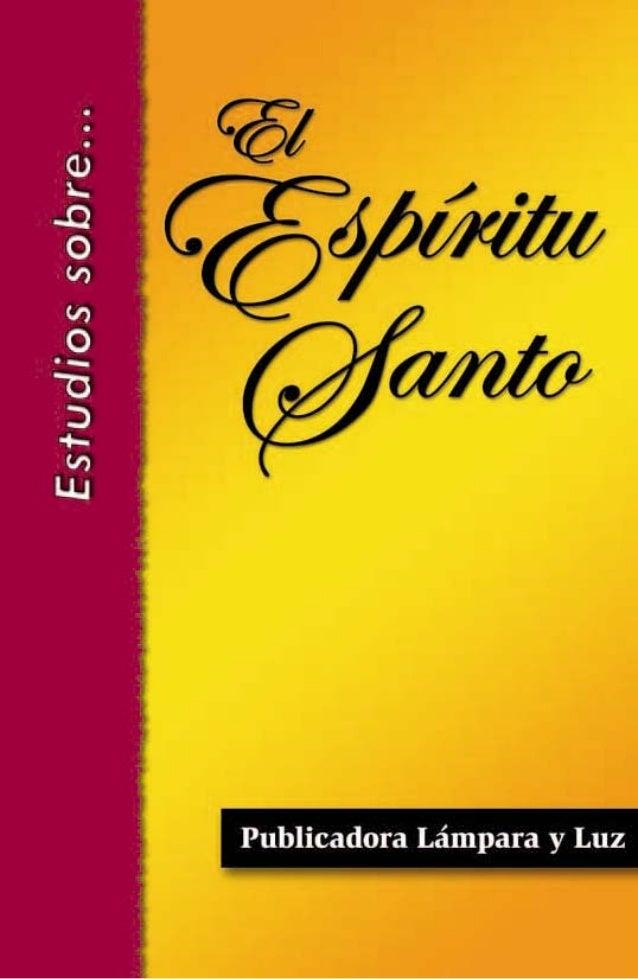 Estudios sobre el Espíritu Santo  William R. McGrath Traducido por Pablo Yoder  Publicadora Lámpara y Luz Farmington, New ...
