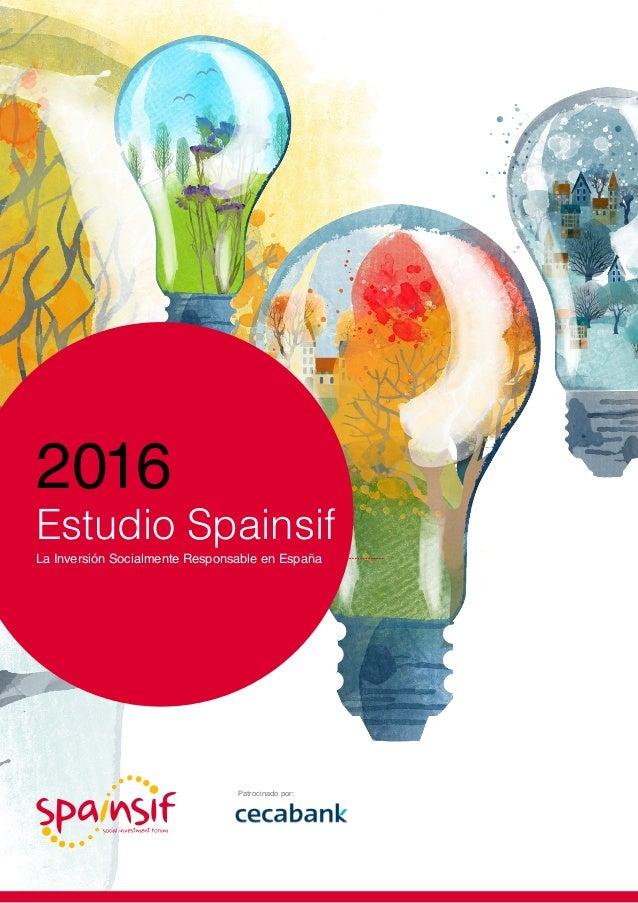 Patrocinado por: 2016 Estudio Spainsif La Inversión Socialmente Responsable en España