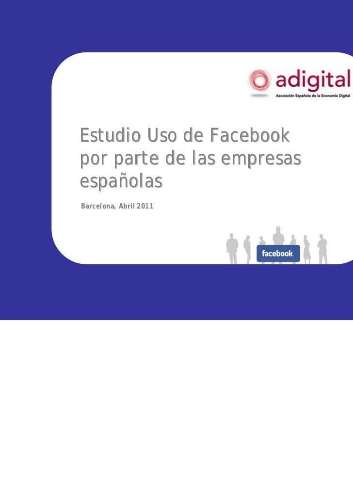Estudio Uso de Facebookpor parte de las empresasespañolasBarcelona, Abril 2011