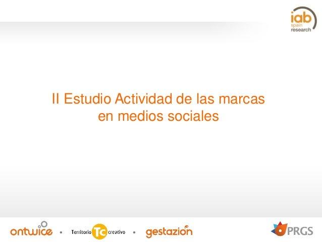II Estudio Actividad de las marcas en medios sociales