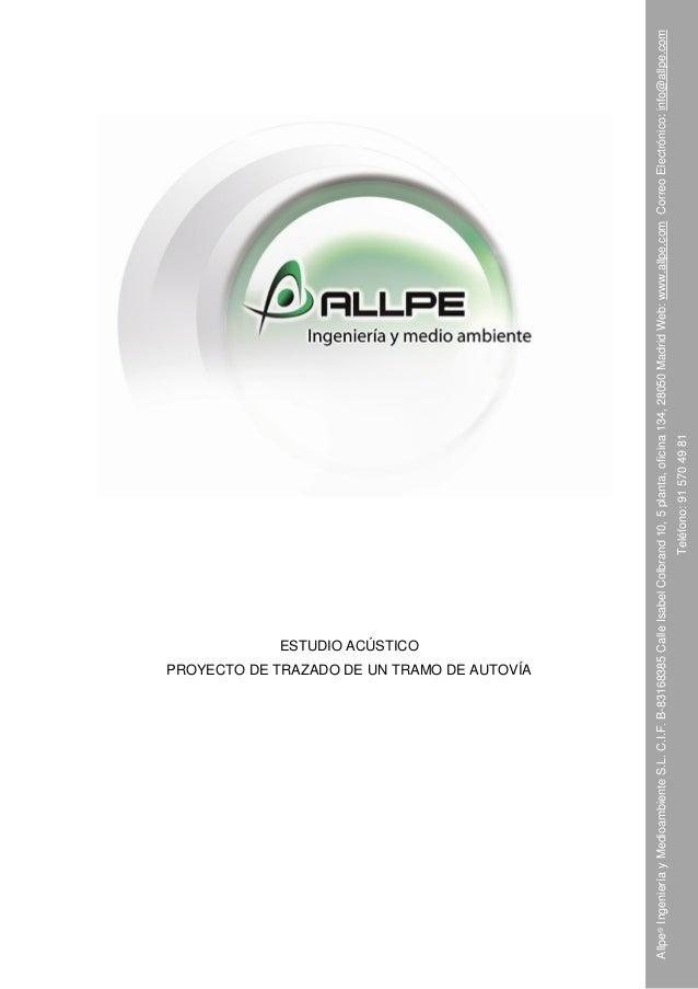PROYECTO DE TRAZADO DE UN TRAMO DE AUTOVÍA Teléfono: 91 570 49 81  Allpe® Ingeniería y Medioambiente S.L. C.I.F. B-8316838...