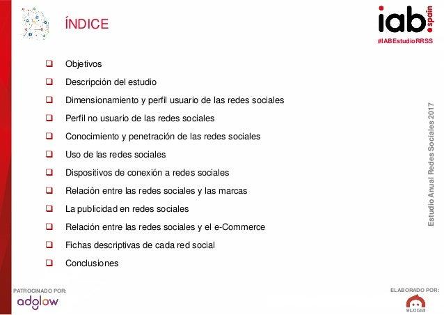 #IABEstudioRRSS EstudioAnualRedesSociales2017 ELABORADO POR:PATROCINADO POR: ÍNDICE  Objetivos  Descripción del estudio ...