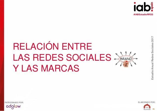 #IABEstudioRRSS EstudioAnualRedesSociales2017 ELABORADO POR:PATROCINADO POR: 41 RELACIÓN ENTRE LAS REDES SOCIALES Y LAS MA...