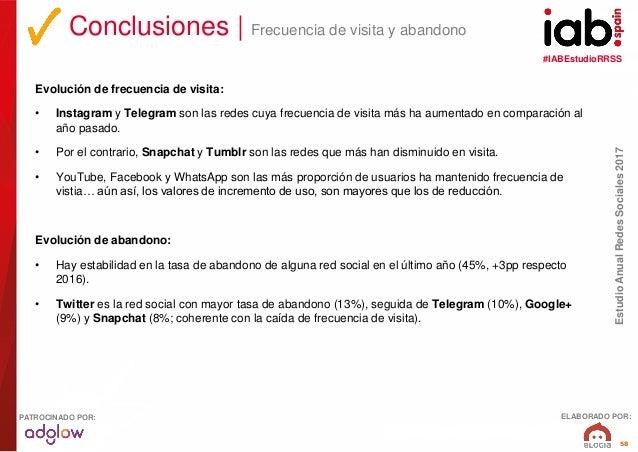#IABEstudioRRSS EstudioAnualRedesSociales2017 ELABORADO POR:PATROCINADO POR: 58 Evolución de frecuencia de visita: • Insta...