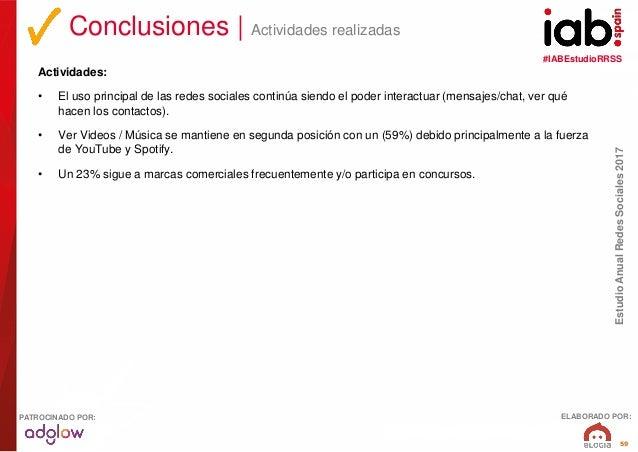 #IABEstudioRRSS EstudioAnualRedesSociales2017 ELABORADO POR:PATROCINADO POR: 59 Actividades: • El uso principal de las red...
