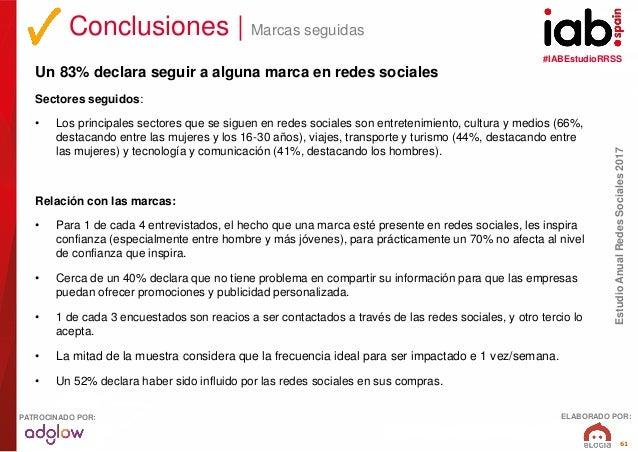 #IABEstudioRRSS EstudioAnualRedesSociales2017 ELABORADO POR:PATROCINADO POR: 61 Un 83% declara seguir a alguna marca en re...