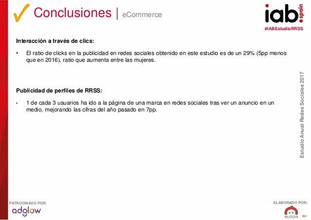 #IABEstudioRRSS EstudioAnualRedesSociales2017 ELABORADO POR:PATROCINADO POR: 64 Interacción a través de clics: • El ratio ...