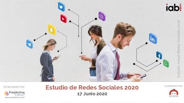 #IABEstudioRRSS ELABORADO POR: EstudioAnualRedesSociales2020 PATROCINADO POR: Estudio de Redes Sociales 2020 17 Junio 2020...