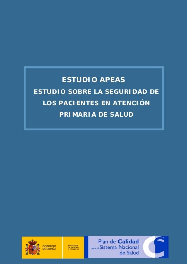 ESTUDIO APEAS ESTUDIO SOBRE LA SEGURIDAD DE LOS PACIENTES EN ATENCIÓN PRIMARIA DE SALUD