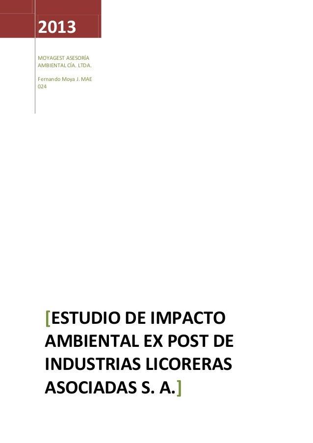 2013 MOYAGEST ASESORÍA AMBIENTAL CÍA. LTDA. Fernando Moya J. MAE 024 [ESTUDIO DE IMPACTO AMBIENTAL EX POST DE INDUSTRIAS L...