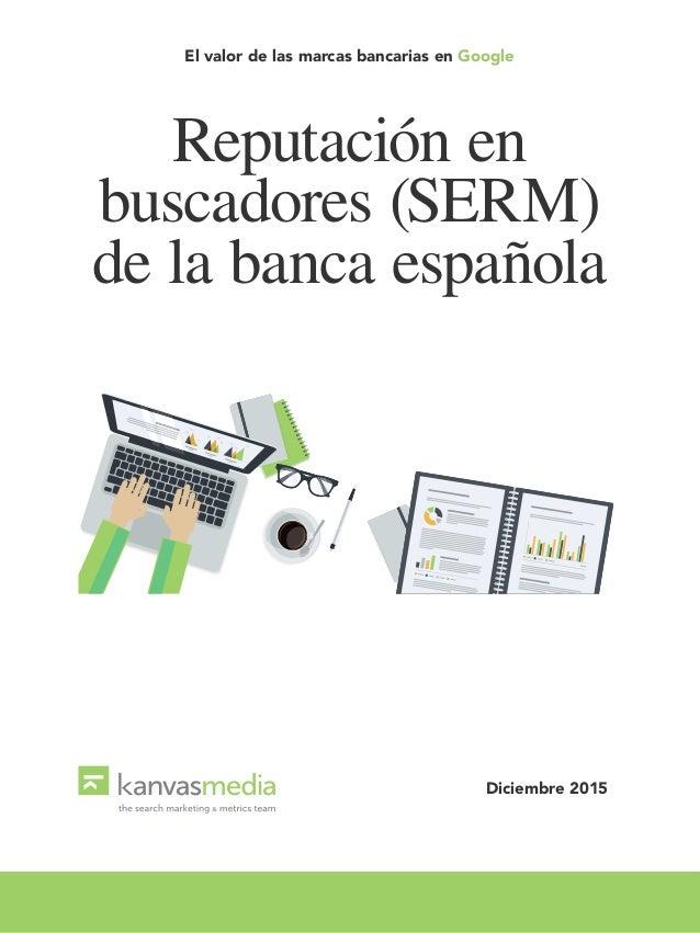 El valor de las marcas bancarias en Google Reputación en buscadores (SERM) de la banca española Diciembre 2015