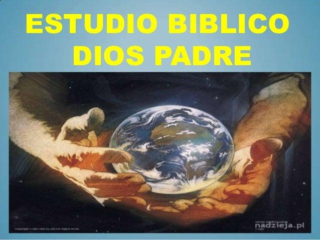 ESTUDIO BIBLICO  DIOS PADRE