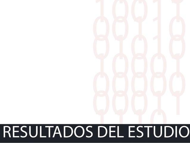 11110 10011 0011001010 10001 00000 00011 1110RESULTADOS DEL ESTUDIO