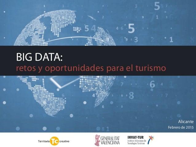 BIG DATA: retos y oportunidades para el turismo Alicante Febrero de 2015