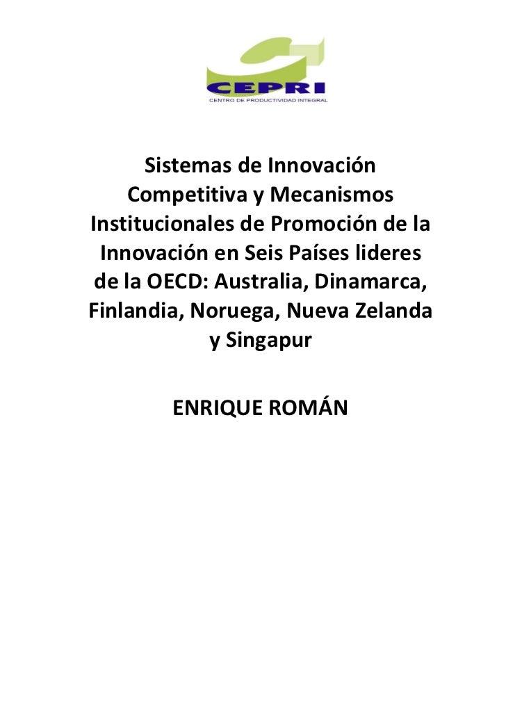 Sistemas de Innovación     Competitiva y MecanismosInstitucionales de Promoción de la Innovación en Seis Países lideres de...