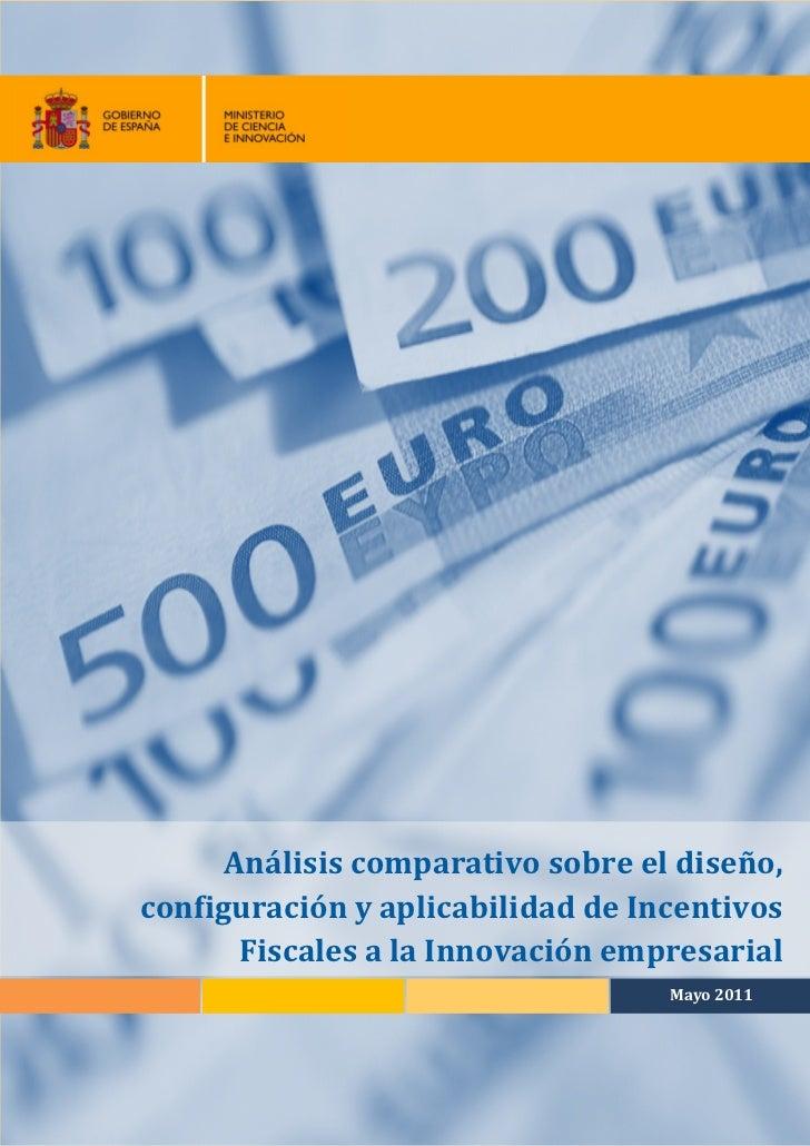 Análisis comparativo sobre el diseño, configuración y aplicabilidad de Incentivos        Fiscales a la Innovación empresar...