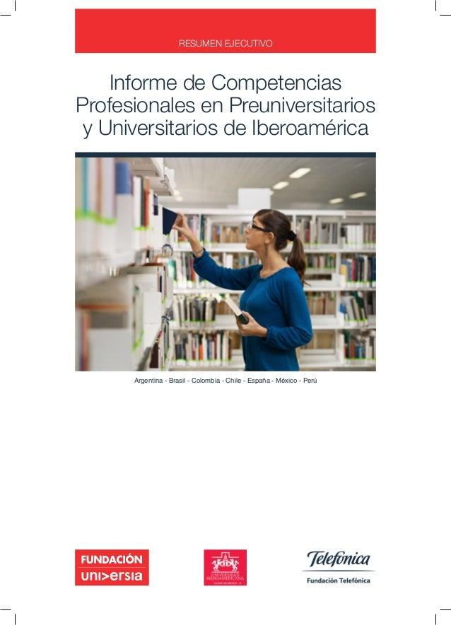 Informe de Competencias Profesionales en Preuniversitarios y Universitarios de Iberoamérica RESUMEN EJECUTIVO Argentina - ...