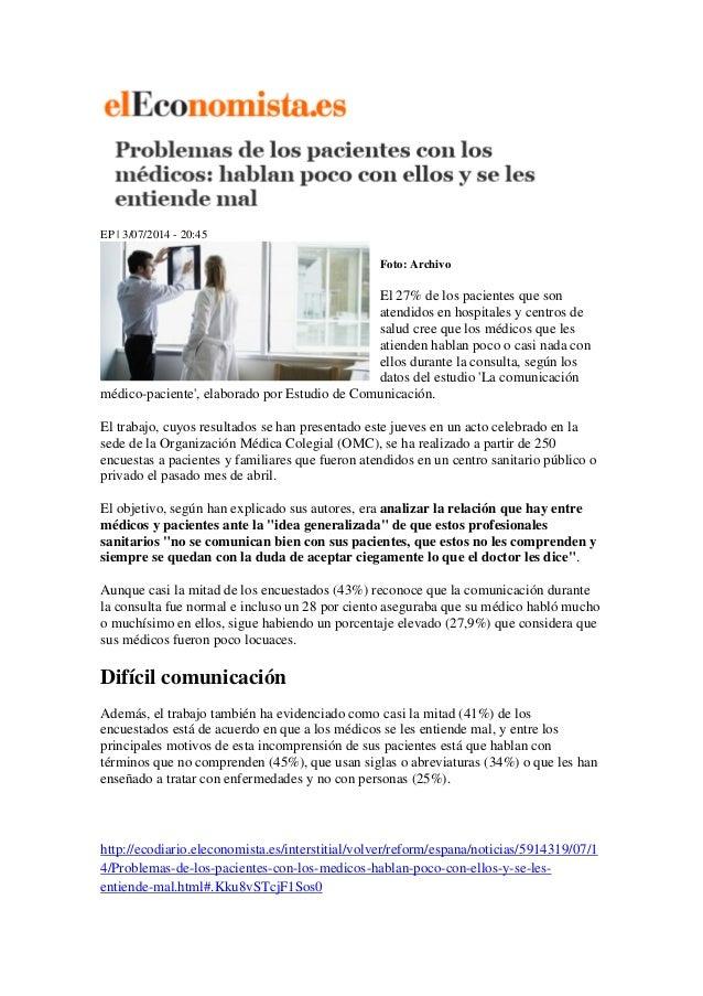 EP | 3/07/2014 - 20:45 Foto: Archivo El 27% de los pacientes que son atendidos en hospitales y centros de salud cree que l...