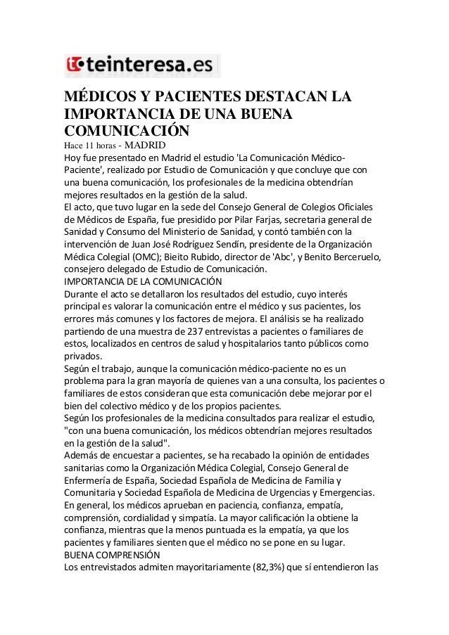 MÉDICOS Y PACIENTES DESTACAN LA IMPORTANCIA DE UNA BUENA COMUNICACIÓN Hace 11 horas - MADRID Hoy fue presentado en Madrid ...