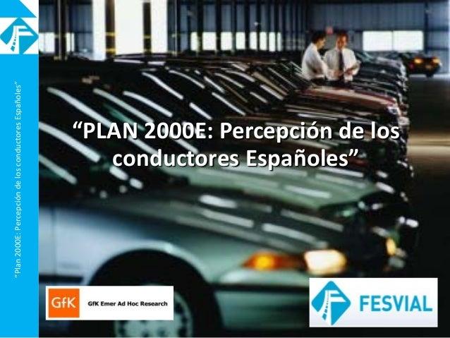 """""""Plan2000E:PercepcióndelosconductoresEspañoles"""" """"PLAN 2000E: Percepción de los conductores Españoles"""""""