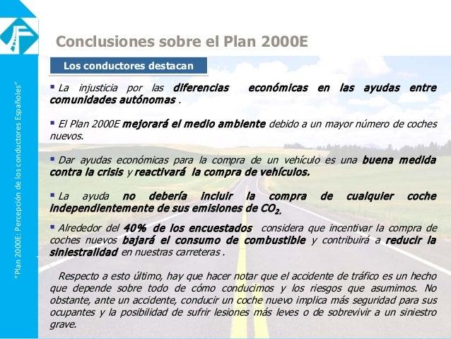 """""""Plan2000E:PercepcióndelosconductoresEspañoles"""" Conclusiones sobre el Plan 2000E  La injusticia por las diferencias econó..."""