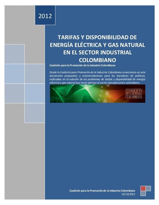 TARIFAS Y DISPONIBILIDAD DE ENERGÍA ELÉCTRICA Y GAS NATURAL EN EL SECTOR INDUSTRIAL COLOMBIANO Coalición para la Promoción...