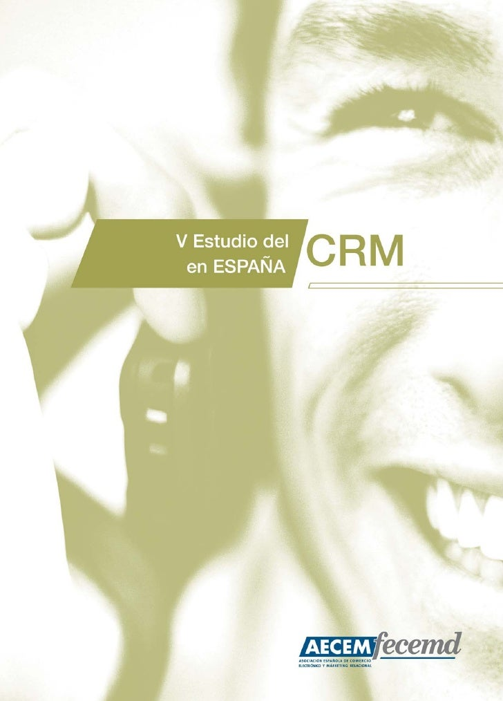Índice de contenidos          Introducción del V Estudio CRM de AECEM-FECEMD    3        Sobre AECEM-FECEMD               ...