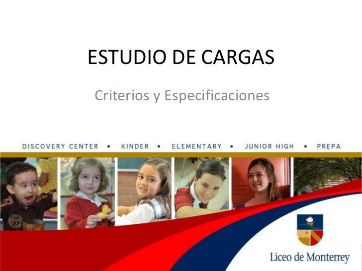 ESTUDIO DE CARGASCriterios y Especificaciones