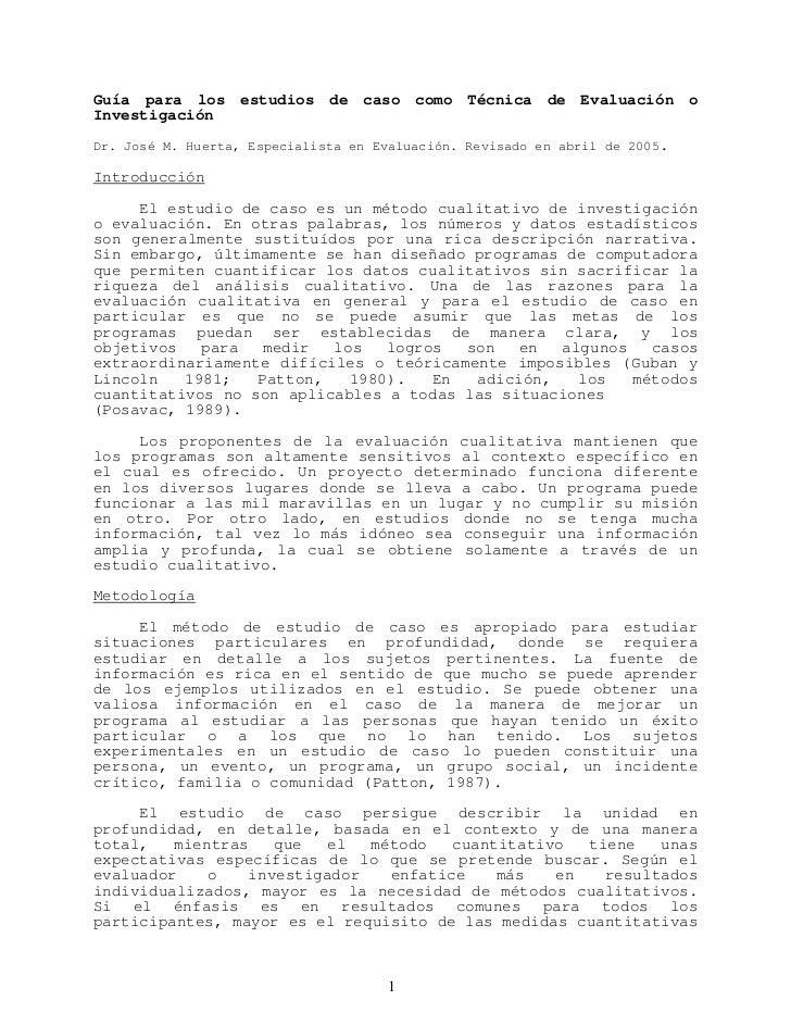 Guía para los estudios de caso como Técnica de Evaluación oInvestigaciónDr. José M. Huerta, Especialista en Evaluación. Re...