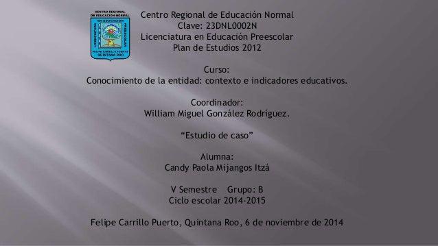 Centro Regional de Educación Normal Clave: 23DNL0002N Licenciatura en Educación Preescolar Plan de Estudios 2012 Curso: Co...