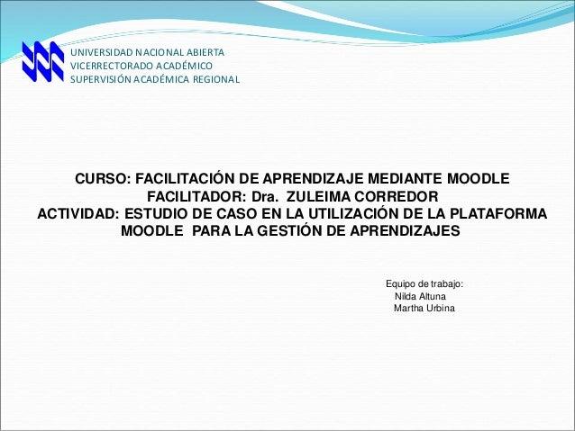 UNIVERSIDAD NACIONAL ABIERTA VICERRECTORADO ACADÉMICO SUPERVISIÓN ACADÉMICA REGIONAL CURSO: FACILITACIÓN DE APRENDIZAJE ME...